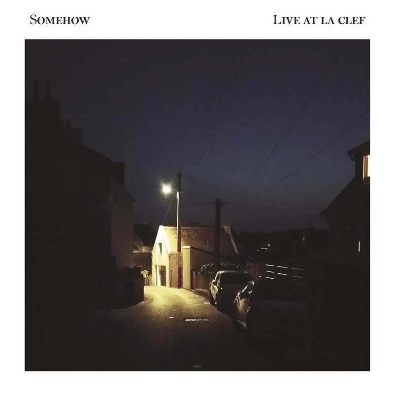 Somehow - Live at La Clef