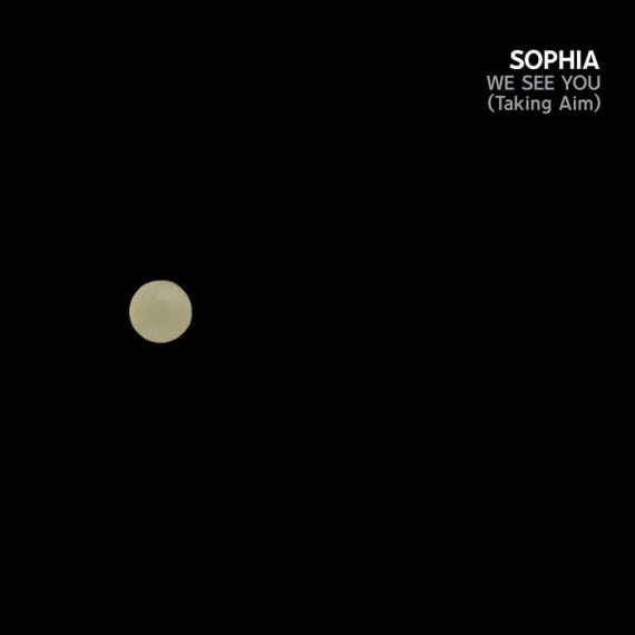Sophia - We See You (Taking Aim)