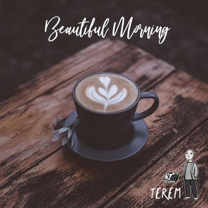 Terem - Beautiful Morning
