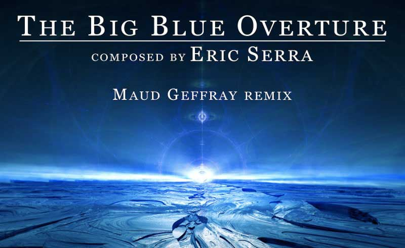 Maud Geffray - The Big Blue Overture