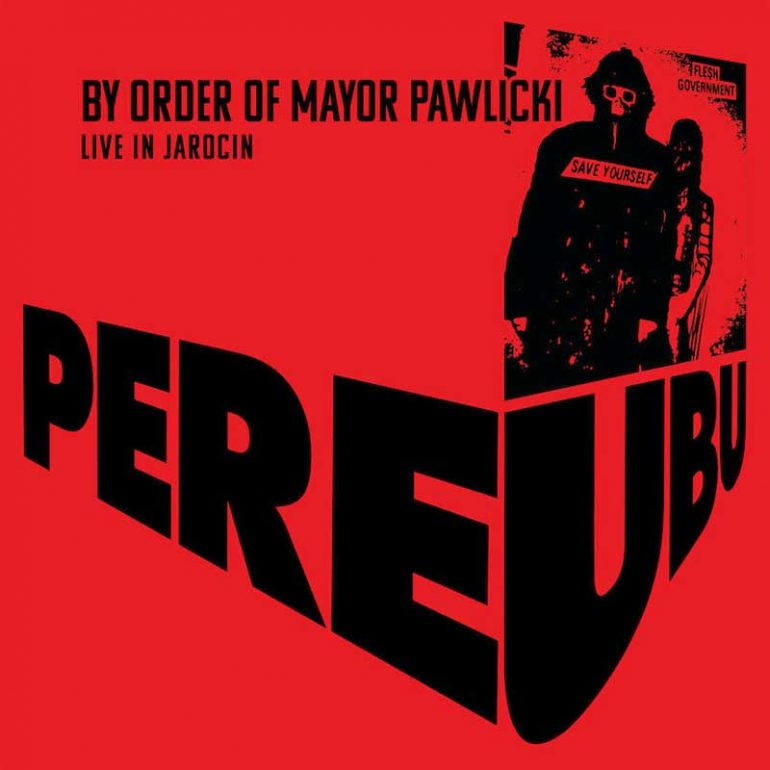 Pere Ubu - By Order of Mayor Pawlick Live In Jarocin