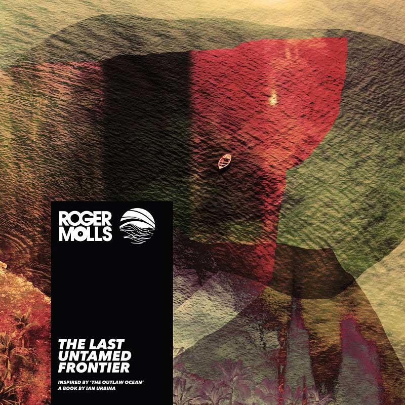 Roger Molls - The Last Untamed Frontier