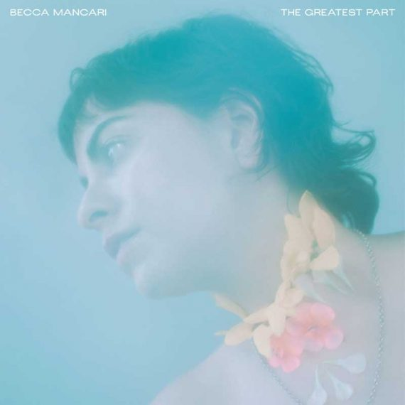 Becca Mancari - The Greatest Part