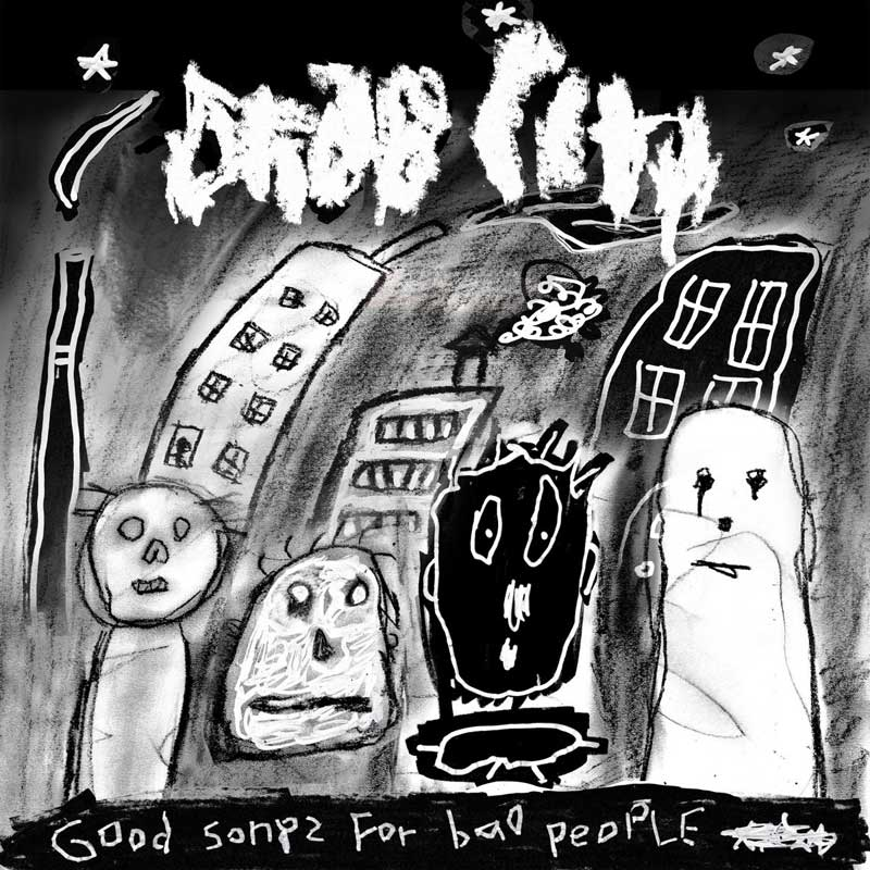 Drab City - Good Songs For Bad People