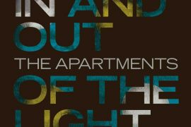 The Apartments - In and Out of the Light