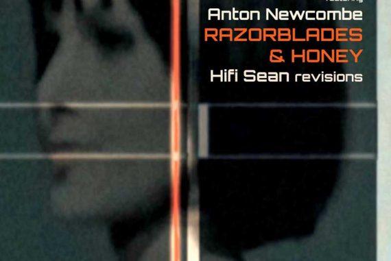 Razorblades & Honey ft Anton Newcombe (Hifi Sean Revisions)