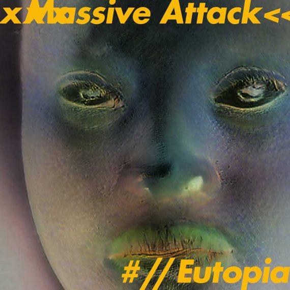 Massive Attack - Eutopia