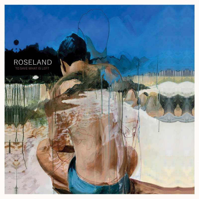 Roseland - To Save What Is Left
