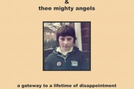 David Newton and Thee Mighty Angels - A Gateway To A Life Of Disappointment