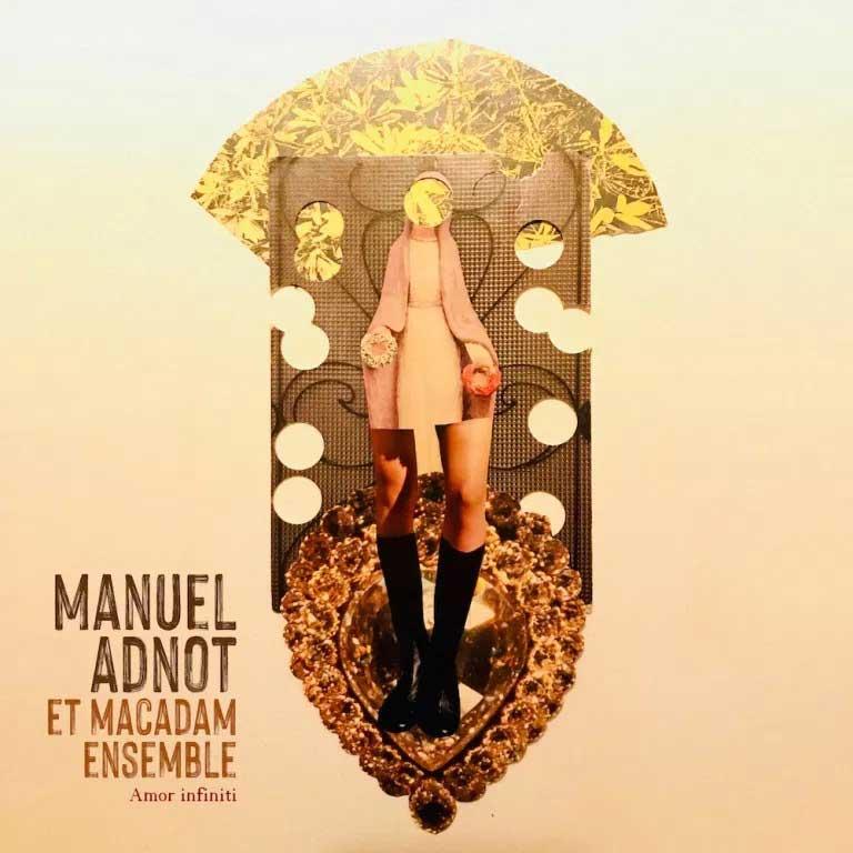Manuel Adnot et Macadam Ensemble - Amor Infiniti