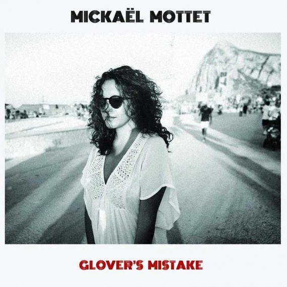 Mickaël Mottet - Glover's Mistake