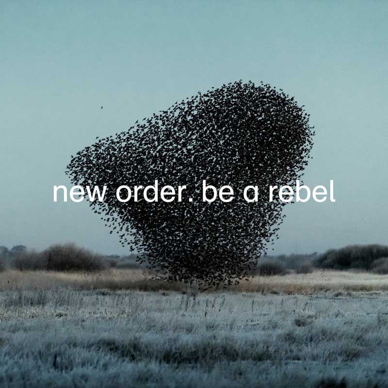 New Order - Be A Rebel