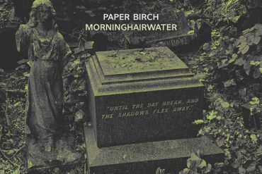Paperbirch - Morning Hairwater