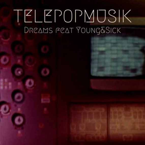 Telepopmusik - Dreams
