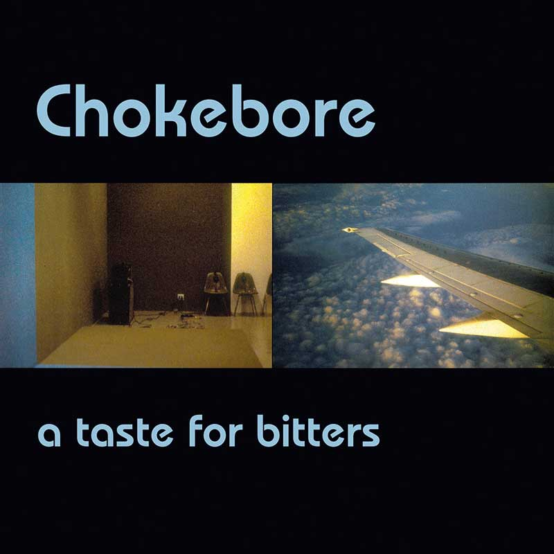 Chokebore - A Taste for Bitters