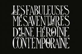 Chloé Delaume - Les fabuleuses mésaventures d'une héroïne contemporaine