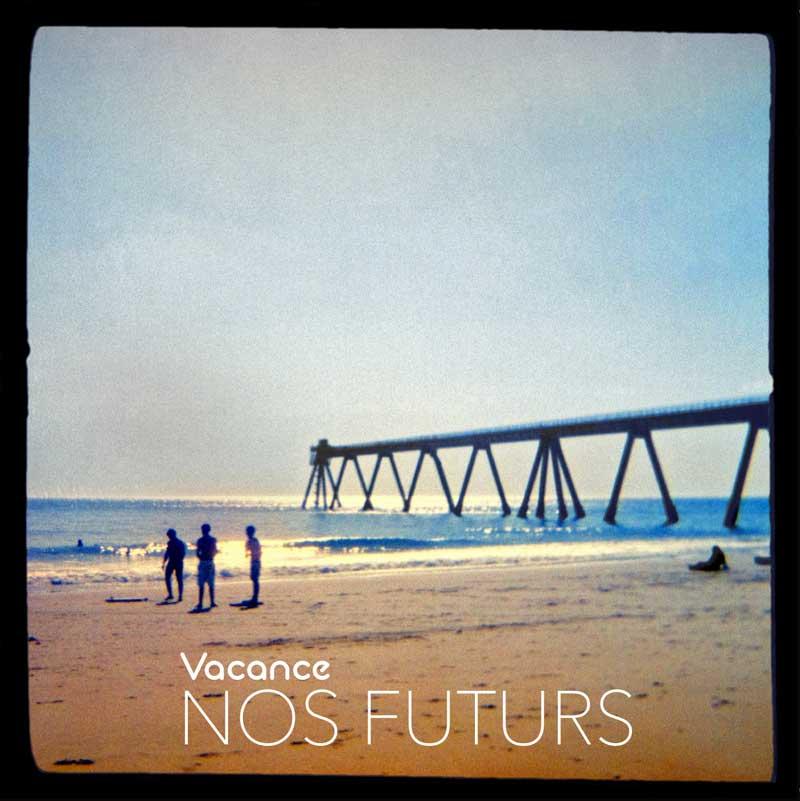 Vacance - Nos futurs