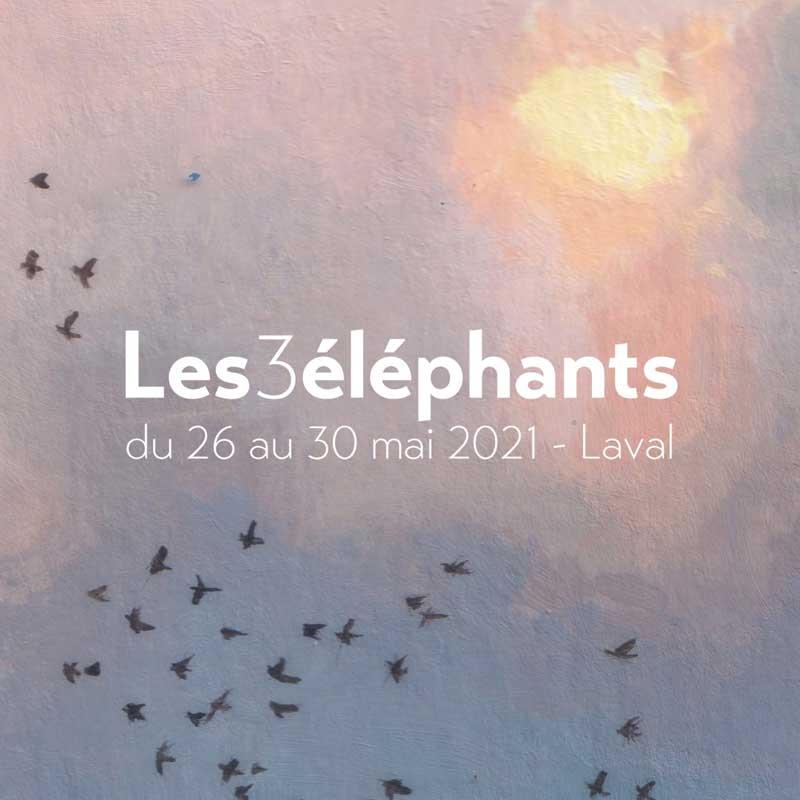 Les 3 éléphants 2021 - du 27 au 30 mai - Laval