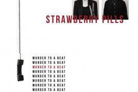 Strawberry Pills - Murder To A Beat