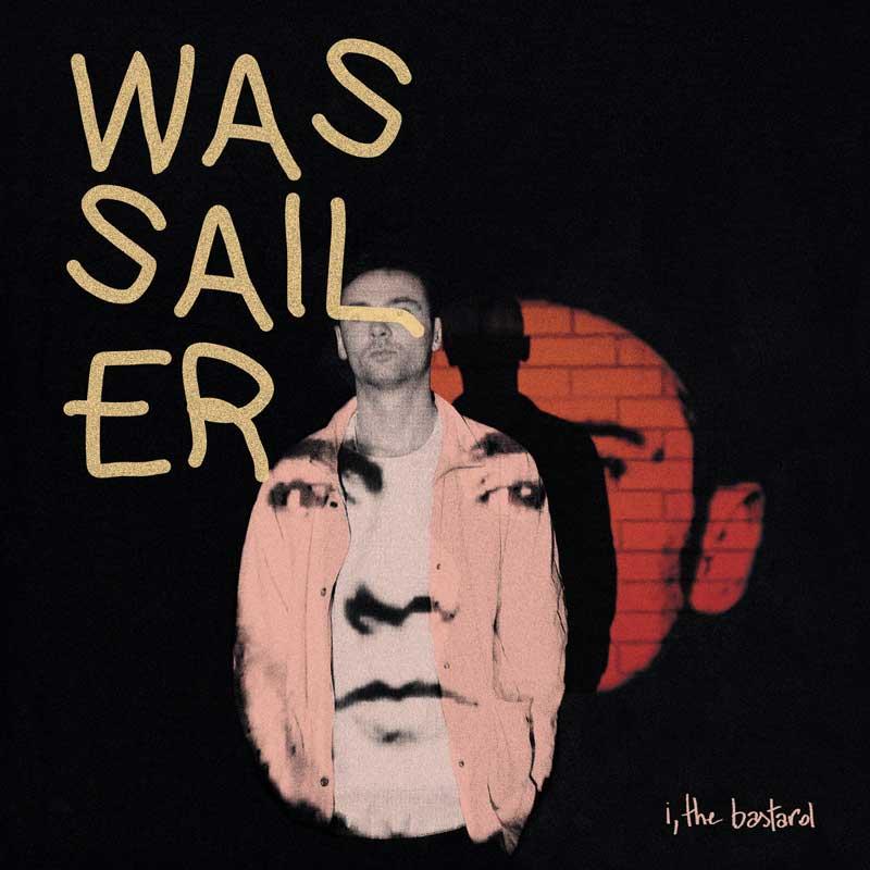 Wassailer - i, the bastard
