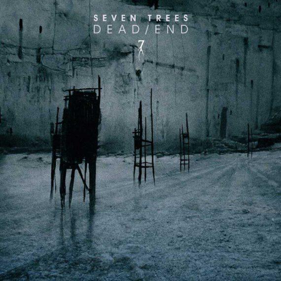 Seven Trees - Dead / End