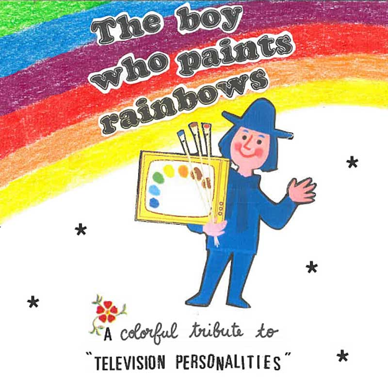 The boy who paints ranbows (A colorful tribute to Television Personalities)