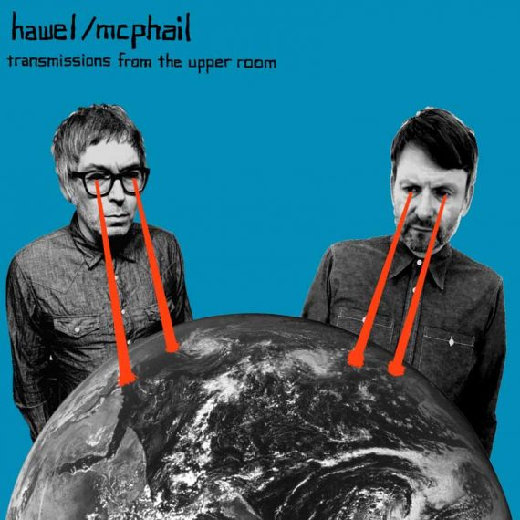 Hawel / McPhail - Transmissions from the Upper Room