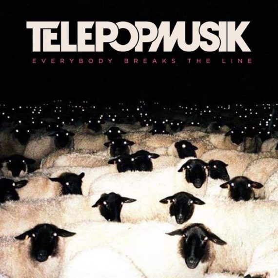 Telepopmusik / Everybody Breaks the Line