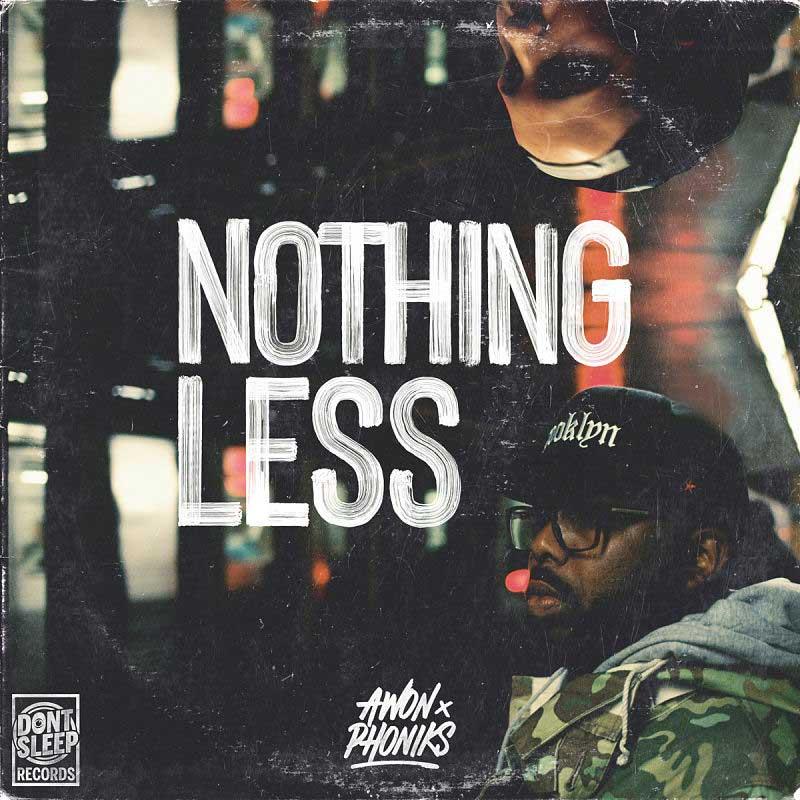 Awon & Phoniks - Nothing Less