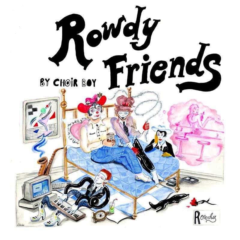 Choir Boy - Rowdy Friends