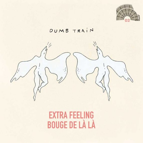 Dumb Train - Extra Feeling – Bouge De Là Là