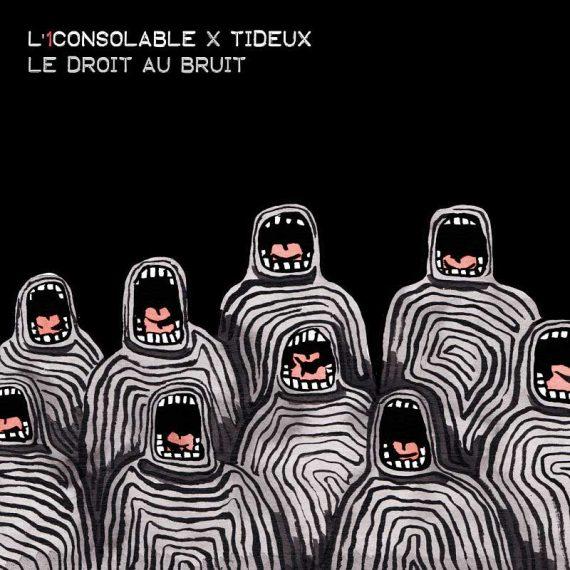 L'1consolable x Tideux - Le droit au bruit