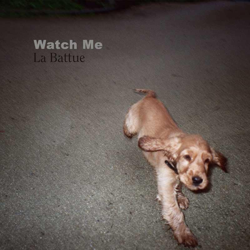 La Battue - Watch Me