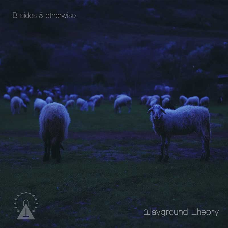 Playground Theory - B-sides & Otherwise