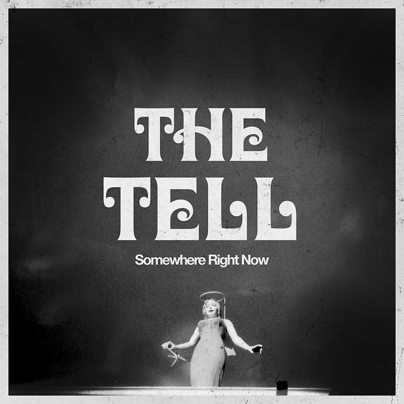 The Tell - Somewhere Right Now