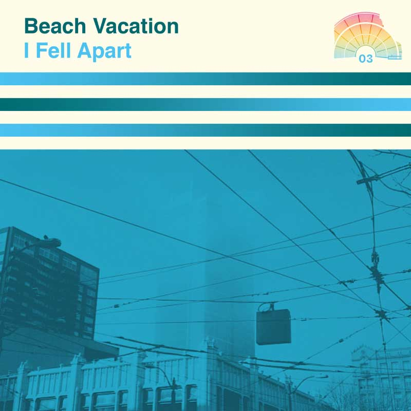 Beach Vacation / I Fell Apart </br>[Too Good To Be True]