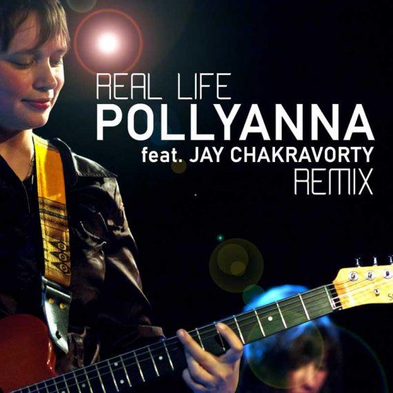 Pollyanna - Real Life (Jay Chakravorty remix)
