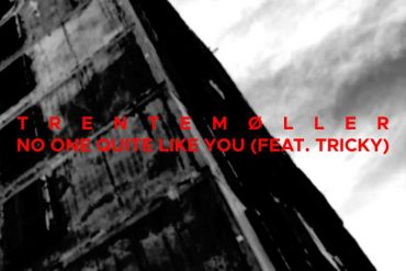 Trentemøller: No One Quite Like You (feat. Tricky)