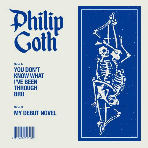 Philip Goth - You Don't Know What I've Been Through, Bro
