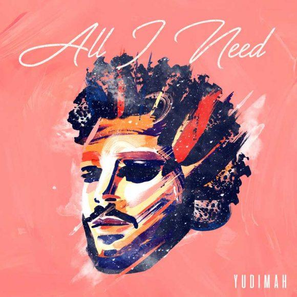 Yudimah - All I Need